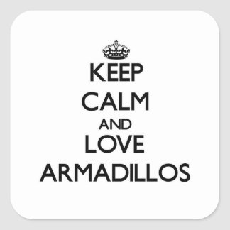 Keep calm and Love Armadillos Square Stickers