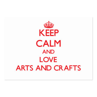 Keep calm and love Arts And Crafts Business Card