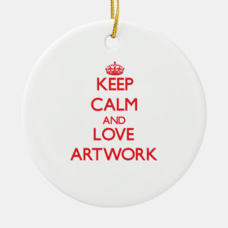 Keep calm and love Artwork Ornament