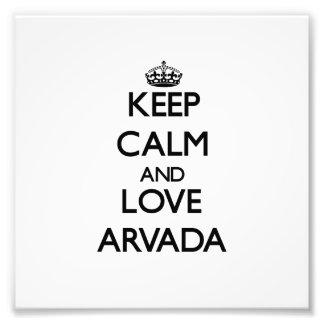 Keep Calm and love Arvada Photo