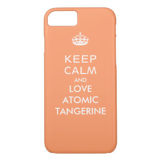 Keep Calm and Love Atomic Tangerine iPhone 7 Case