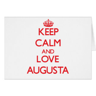 Keep Calm and Love Augusta Greeting Card
