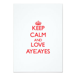 Keep calm and love Aye-Ayes 5x7 Paper Invitation Card