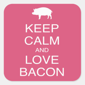 Keep Calm and Love Bacon Print Gift Design Pork Square Sticker
