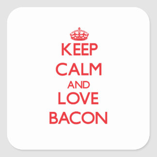 Keep calm and love Bacon Square Sticker