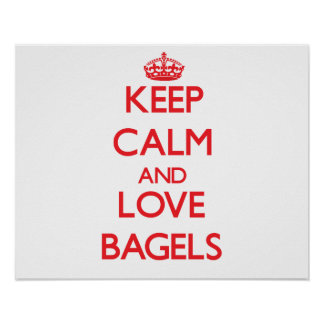 Keep calm and love Bagels Poster
