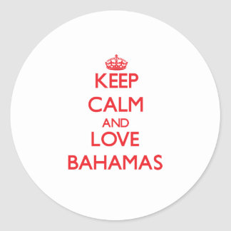 Keep Calm and Love Bahamas Round Stickers