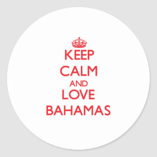 Keep Calm and Love Bahamas Round Sticker
