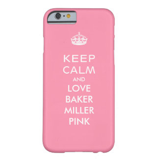 Keep Calm and Love Baker-Miller Pink Barely There iPhone 6 Case