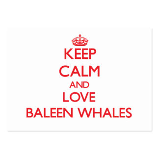 Keep calm and love Baleen Whales Business Card