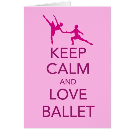 Keep Calm and Love Ballet Gift Print Greeting Cards