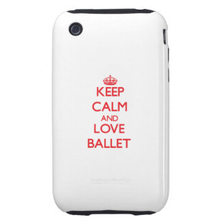 Keep calm and love Ballet Tough iPhone 3 Cover