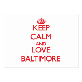 Keep Calm and Love Baltimore Large Business Cards (Pack Of 100)