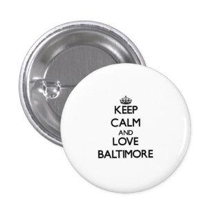 Keep Calm and love Baltimore Pins