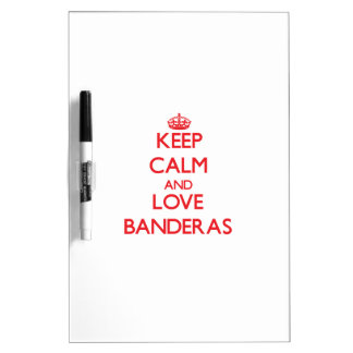 Keep calm and love Banderas Dry-Erase Boards