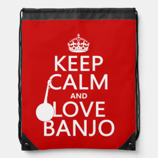 Keep Calm and Love Banjo (any background color) Drawstring Bag