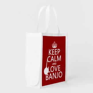 Keep Calm and Love Banjo (any background color) Grocery Bag