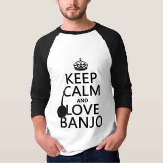 Keep Calm and Love Banjo (any background color) T-Shirt