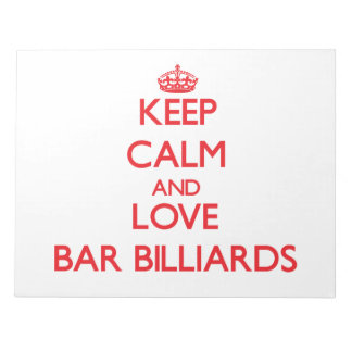 Keep calm and love Bar Billiards Memo Note Pad