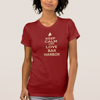 Keep Calm and Love Bar Harbor T-Shirt