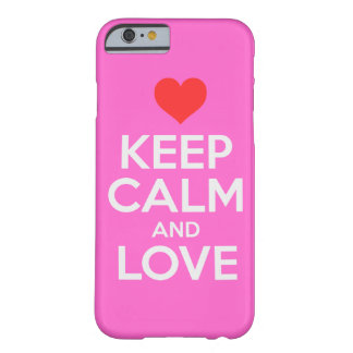 Keep Calm And Love Barely There iPhone 6 Case