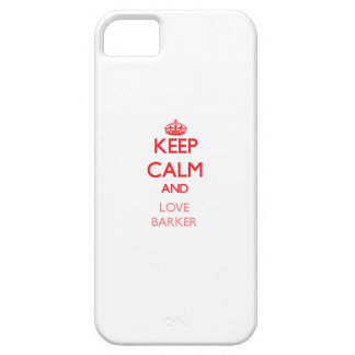 Keep calm and love Barker iPhone 5 Case