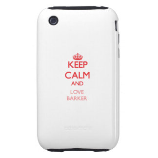 Keep calm and love Barker Tough iPhone 3 Covers