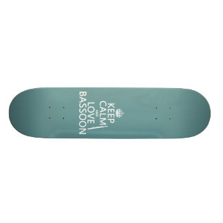 Keep Calm and Love Bassoon (any background color) Skateboard
