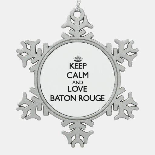 Keep Calm and love Baton Rouge Ornaments