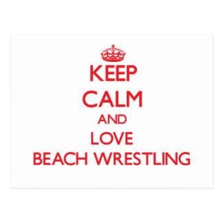 Keep calm and love Beach Wrestling Post Cards