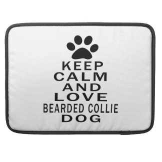 Keep Calm And Love Bearded Collie Sleeves For MacBooks