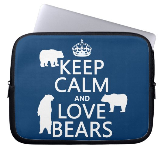 Keep Calm and Love Bears (in all colours) Laptop Sleeve