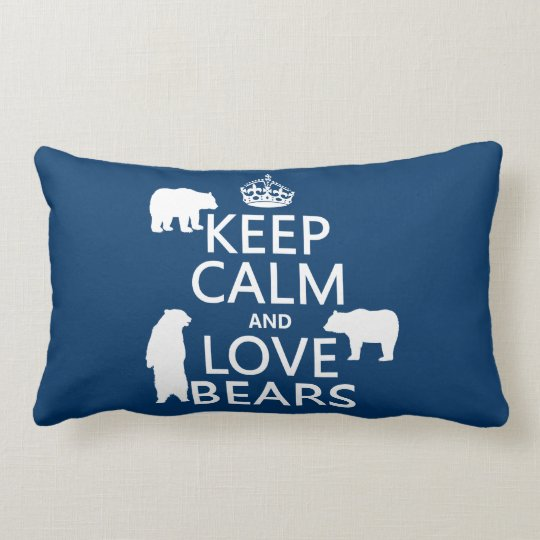 Keep Calm and Love Bears (in all colours) Lumbar Pillow