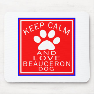 Keep Calm And Love Beauceron Mousepads