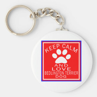 Keep Calm And Love Bedlington Terrier Key Chains