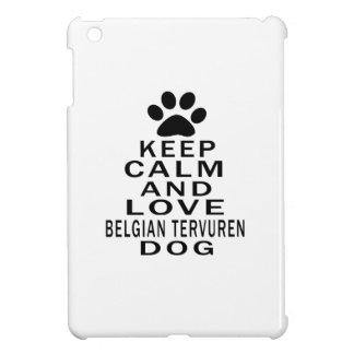 Keep Calm And Love Belgian Tervuren Dog iPad Mini Case