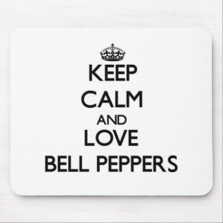 Keep calm and love Bell Peppers Mousepads