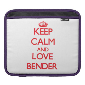 Keep calm and love Bender Sleeves For iPads