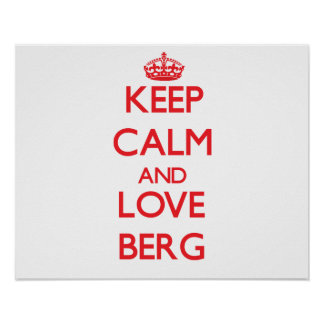 Keep calm and love Berg Poster