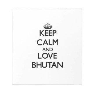 Keep Calm and Love Bhutan Memo Note Pads
