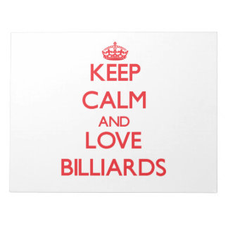 Keep calm and love Billiards Scratch Pads