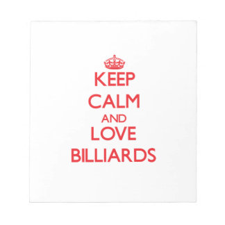 Keep calm and love Billiards Memo Notepad