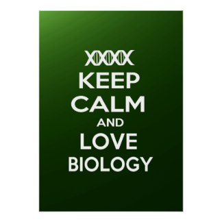 Keep Calm and Love Biology Poster