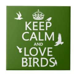 Small Ceremic Tile (4.25' x 4.25') with Keep Calm and Love Birds design