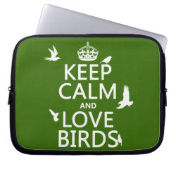 Neoprene Laptop Sleeve 10 inch with Keep Calm and Love Birds design