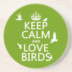 Sandstone Drink Coaster with Keep Calm and Love Birds design