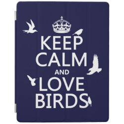 iPad 2/3/4 Cover with Keep Calm and Love Birds design