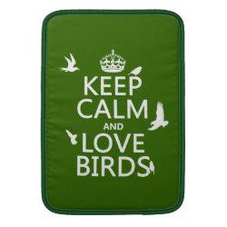 Macbook Air Sleeve with Keep Calm and Love Birds design