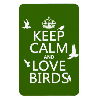 Keep Calm and Love Birds (any background color) Magnet