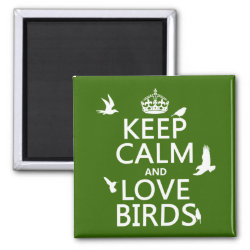 Square Magnet with Keep Calm and Love Birds design